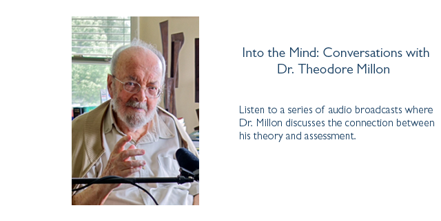 Into the Mind: Conversations with Dr. Theodore Millon